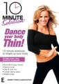 10 Minute Solution - Dance Your Body Thin