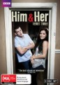 Him And Her - Complete Series 3