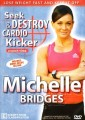 Michelle Bridges (Biggest Loser) - Seek & Destroy Cardio Kicker
