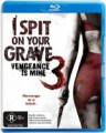 I SPIT ON YOUR GRAVE 3 - VENGEANCE IS MINE (BLU RAY)