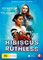 Hibiscus And Ruthless
