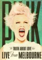 Pink - Truth Above Love Tour Live From Melbourne