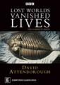 LOST WORLDS VANISHED LIVES - DAVID ATTENBOROUGH