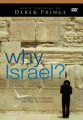 Why Israel - Gods Heart For A People His Plan For A Nation