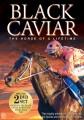 Black Caviar - The Horse Of A Lifetime