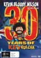 KEVIN BLOODY WILSON - 30 YEARS OF KEV KULCHA