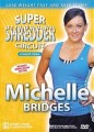 MICHELLE BRIDGES (Biggest Loser) - SUPER SHREDDER CIRCUIT