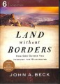 Land Without Borders How God Guides You Through The Wilderness